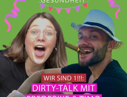 22 – Wir sind 1: Dirty-Talk mit Frederike & Timo